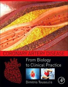 Coronary Artery Disease: From Biology to Clinical Practice - Dimitris Tousoulis - cover