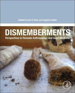 Dismemberments: Perspectives in Forensic Anthropology and Legal Medicine - cover