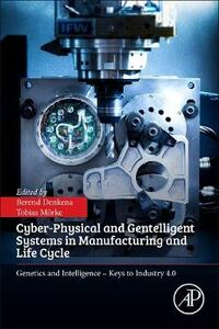 Cyber-Physical and Gentelligent Systems in Manufacturing and Life Cycle: Genetics and Intelligence - Keys to Industry 4.0 - cover