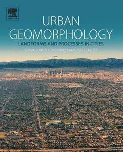 Urban Geomorphology: Landforms and Processes in Cities - cover
