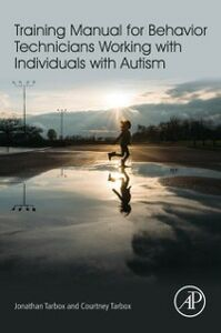 Foto Cover di Training Manual for Behavior Technicians Working with Individuals with Autism, Ebook inglese di Courtney Tarbox,Jonathan Tarbox, edito da Elsevier Science