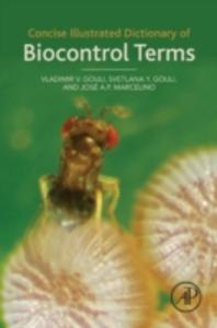 Ebook in inglese Concise Illustrated Dictionary of Biocontrol Terms Gouli, Svetlana Y. , Gouli, Vladimir V. , Marcelino, Jose A.P.