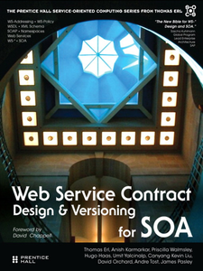 Ebook in inglese Web Service Contract Design and Versioning for SOA Erl, Thomas , Haas, Hugo , Karmarkar, Anish , Liu, Kevin