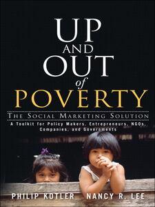 Foto Cover di Up and Out of Poverty, Ebook inglese di Philip T. Kotler,Nancy R. Lee, edito da Pearson Education