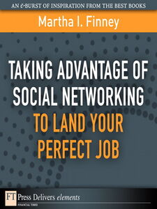 Ebook in inglese Taking Advantage of Social Networking to Land Your Perfect Job Finney, Martha I.