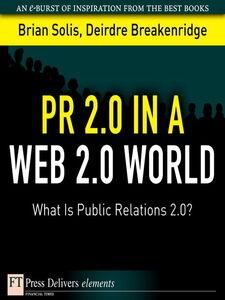 Ebook in inglese PR 2.0 in a Web 2.0 World Breakenridge, Deirdre , Solis, Brian