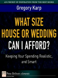 Ebook in inglese What Size House or Wedding Can I Afford? Keeping Your Spending Realistic, and Smart Karp, Gregory