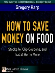 Ebook in inglese How to Save Money on Food Karp, Gregory
