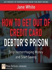 How to Get Out of Credit Card Debtor's Prison