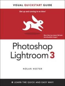 Foto Cover di Photoshop Lightroom 3, Ebook inglese di Nolan Hester, edito da Pearson Education