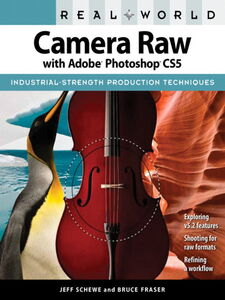 Ebook in inglese Real World Camera Raw with Adobe® Photoshop CS5 Fraser, Bruce , Schewe, Jeff
