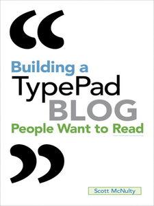 Foto Cover di Building a TypePad Blog People Want to Read, Ebook inglese di Scott McNulty, edito da Pearson Education