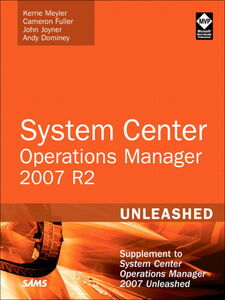 Ebook in inglese System Center Operations Manager 2007 R2 Unleashed Dominey, Andy , Fuller, Cameron , Joyner, John , Meyler, Kerrie