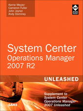System Center Operations Manager 2007 R2 Unleashed