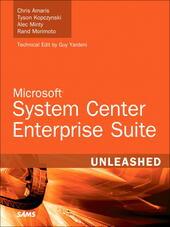 Microsoft® System Center Enterprise Suite Unleashed