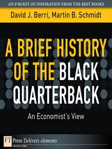 Ebook in inglese A Brief History of the Black Quarterback Berri, David , Schmidt, Martin