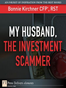 Ebook in inglese My Husband, the Investment Scammer Kirchner, Bonnie