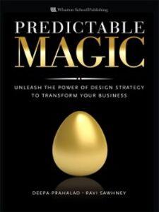 Foto Cover di Predictable Magic, Ebook inglese di Deepa Prahalad,Ravi Sawhney, edito da Pearson Education