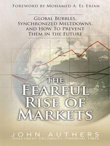 Foto Cover di The Fearful Rise of Markets, Ebook inglese di John Authers, edito da FT Press
