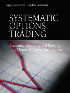 Foto Cover di Systematic Options Trading, Ebook inglese di Sergey Izraylevich Ph.D.,Vadim Tsudikman, edito da Pearson Education