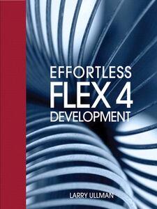 Foto Cover di Effortless Flex 4 Development, Ebook inglese di Larry Ullman, edito da Pearson Education