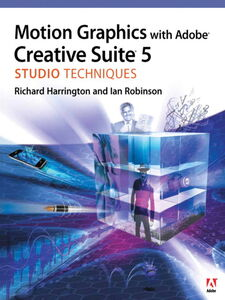 Foto Cover di Motion Graphics with Adobe Creative Suite 5 Studio Techniques, Ebook inglese di Ian Robinson, edito da Pearson Education