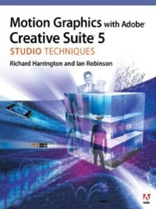 Ebook in inglese Motion Graphics with Adobe Creative Suite 5 Studio Techniques Robinson, Ian