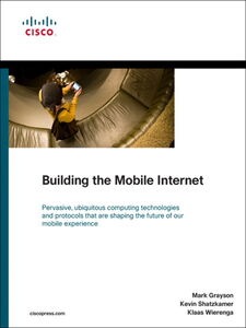Ebook in inglese Building the Mobile Internet Grayson, Mark , Shatzkamer, Kevin , Wierenga, Klaas