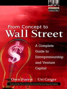 Foto Cover di From Concept to Wall Street, Ebook inglese di Oren Fuerst,Uri Geiger, edito da Pearson Education