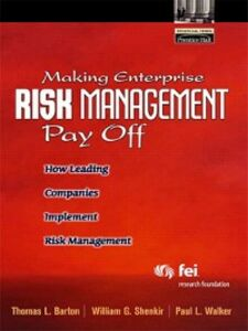Ebook in inglese Making Enterprise Risk Management Pay Off Barton, Thomas L. , Shenkir, William G. , Walker, Paul L.