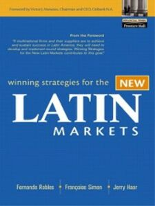 Ebook in inglese Winning Strategies for the New Latin Markets Haar, Jerry , Robles, Fernando , Simon, Francoise