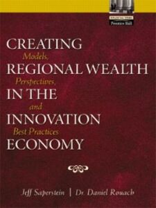 Ebook in inglese Creating Regional Wealth in the Innovation Economy Rouach, Daniel , Saperstein, Jeff