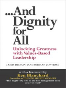Ebook in inglese And Dignity for All Blanchard, Ken , Converse, Jane Bodman , Despain, James
