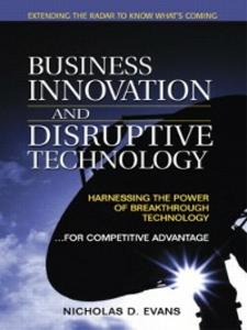 Ebook in inglese Business Innovation and Disruptive Technology Evans, Nicholas D.