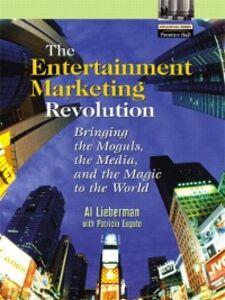 Foto Cover di The Entertainment Marketing Revolution, Ebook inglese di Pat Esgate,Al Lieberman, edito da Pearson Education