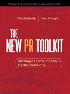 Foto Cover di The New PR Toolkit, Ebook inglese di Thomas J. DeLoughry,Deirdre Breakenridge, edito da Pearson Education