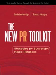Ebook in inglese The New PR Toolkit Breakenridge, Deirdre K. , DeLoughry, Thomas J.
