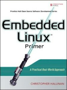 Ebook in inglese Embedded Linux Primer Hallinan, Christopher