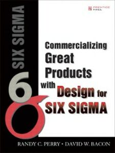 Ebook in inglese Commercializing Great Products with Design for Six Sigma Bacon, David W. , Perry, Randy C.