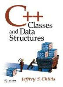 C++: Classes and Data Structures - Jeffrey Childs - cover