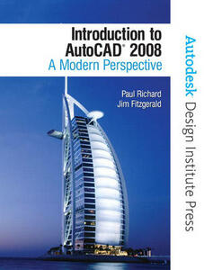 Introduction to AutoCAD 2008: A Modern Perspective - Paul F. Richard,Jim Fitzgerald,Autodesk - cover