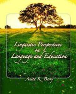 Linguistic Perspectives on Language and Education: United States Edition - Anita K. Barry - cover