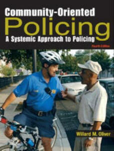 Community-Oriented Policing: A Systemic Approach to Policing - Willard M. Oliver - cover