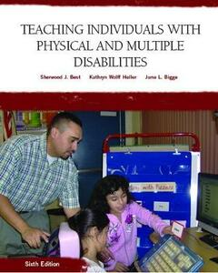 Teaching Individuals with Physical or Multiple Disabilities - Sherwood J. Best,Kathryn Wolff Heller,June L. Bigge - cover