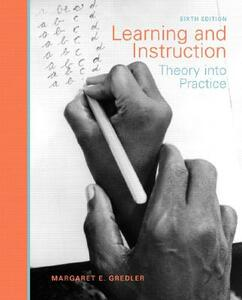 Learning and Instruction: Theory into Practice - Margaret E. Gredler - cover