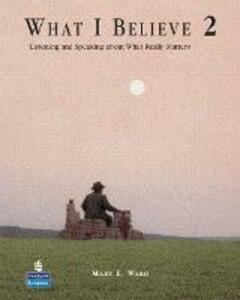 What I Believe 2: Listening and Speaking about What Really Matters - Mary Ward - cover