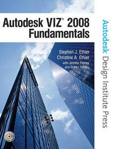 Autodesk VIZ 2008 Fundamentals - Stephen J. Ethier,Christine A. Ethier,Autodesk - cover
