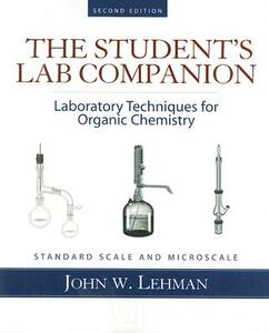Student Lab Companion: Laboratory Techniques for Organic Chemistry - John W. Lehman - cover