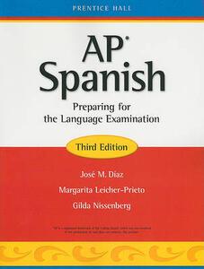 AP Spanish: Preparing for the Language Examination - Jose M Diaz,Margarita Leicher-Prieto,Gilda Nissenberg - cover