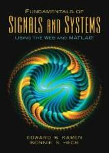 Fundamentals of Signals and Systems Using the Web and MATLAB - Edward W. Kamen,Bonnie S. Heck - cover